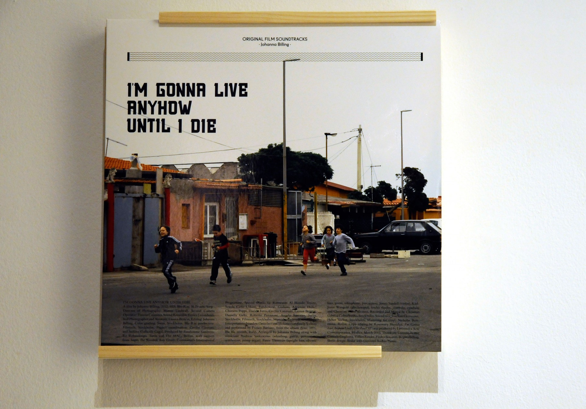 Johanna Billing I'm Gonna Live Anyhow Until I Die — Laveronica Arte Contemporanea, Modica, 2013