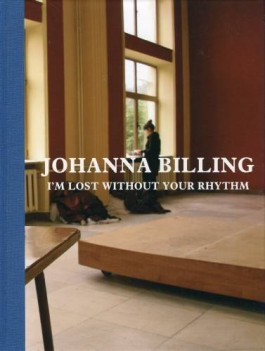 Johanna Billing I'm Lost Without Your Rhythm — Book, 2009