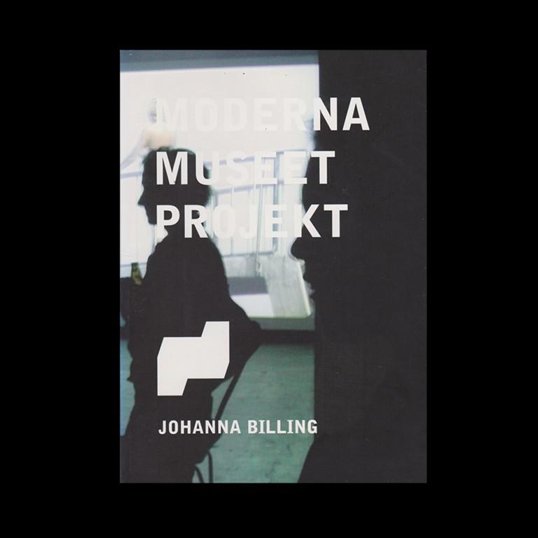 Johanna Billing Moderna Museet Projekt: Johanna Billing — Book, 2001
