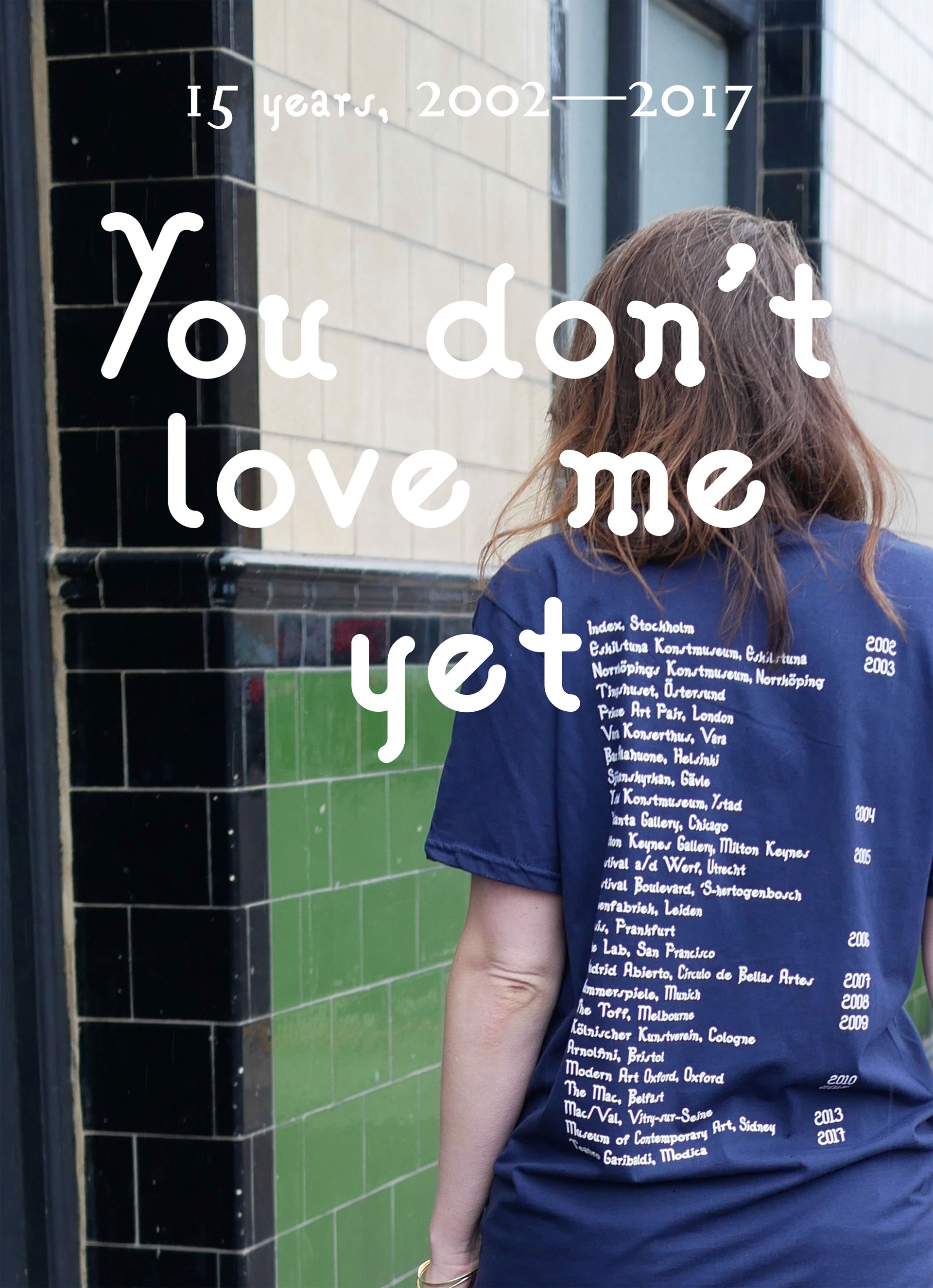 Johanna Billing 15 Years of You Don't Love Me Yet — Galleria Laveronica, Modica, 2018